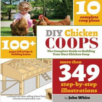 DIY Chicken Coops: The Complete Guide To Building Your Own